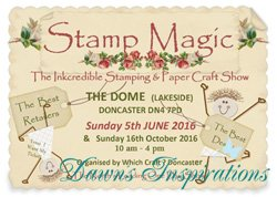 Dawn will be demonstrating at Stamp Magic Show in June